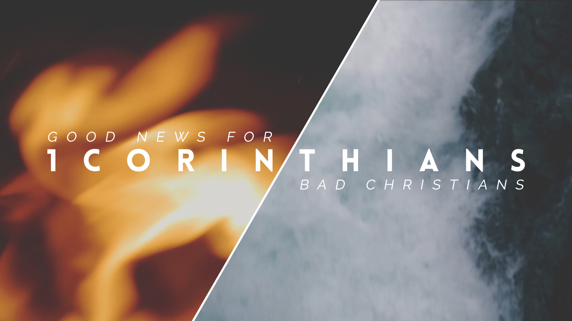 1 Corinthians: Good News For Bad Christians