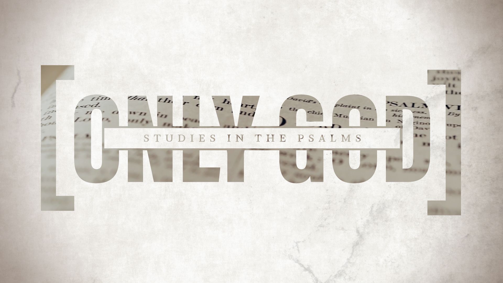Only God: Studies in the Psalms